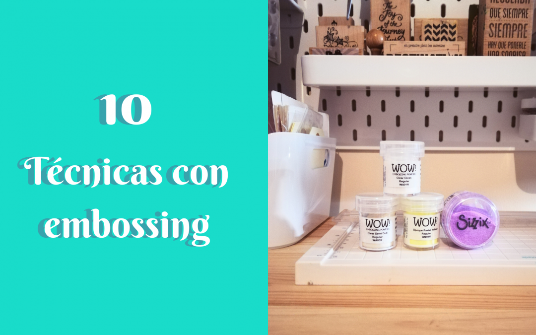 10 Técnicas con embossing
