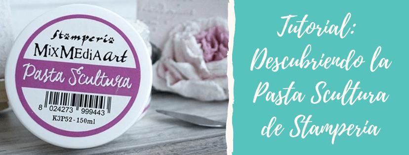 Descubriendo la Pasta Scultura de Stamperia