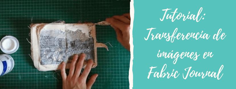 Proyectos mix media: transferir imágenes en Fabric Journal