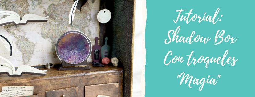 """Diorama Shadow Box con Troqueles """"Magia"""""""